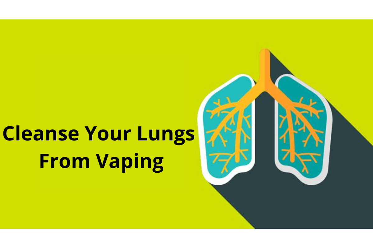 How to Cleanse Your Lungs From vaping